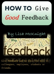 How To Give Good Feedback by Lisa McKnight